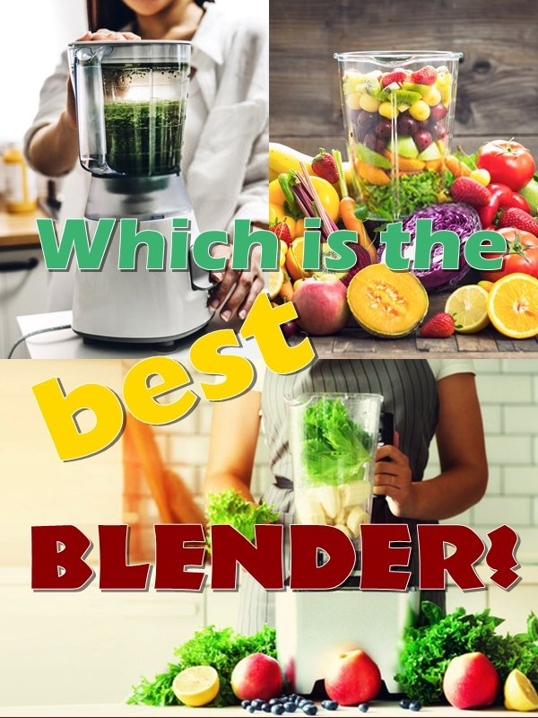 Which is the best blender? What is the best blender to make smoothies?