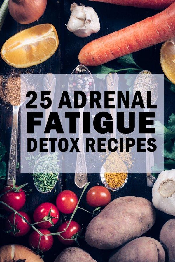25 recipes to heal from adrenal fatigue naturally. #adrenalfatigue
